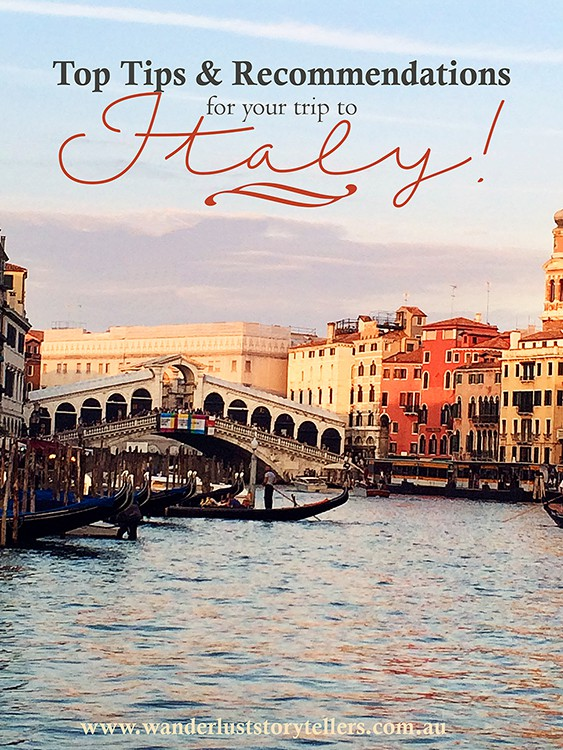 Top Tips and Recommendations for your trip to Italy