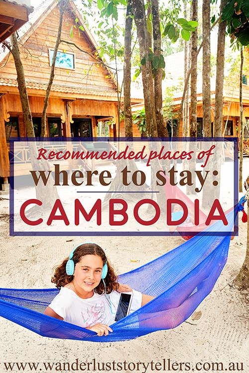 Where to Stay in Cambodia with Kids