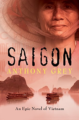 Best Vietnam War Books Saigon: An Epic Novel of Vietnam by Anthony Grey books about vietnam