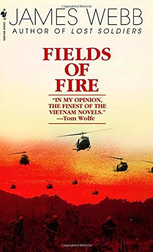 Fields of Fire by James Webb Novels set in Vietnam books about vietnam war best books about vietnam