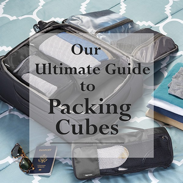 ultimate guide to packing cubes
