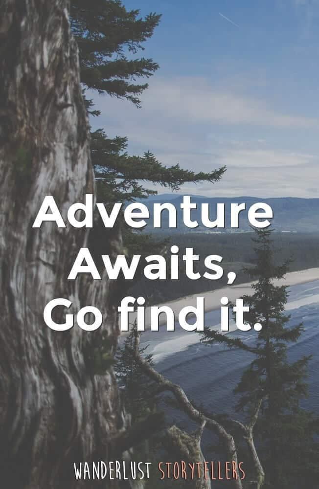 Adventure Awaits, Go find it