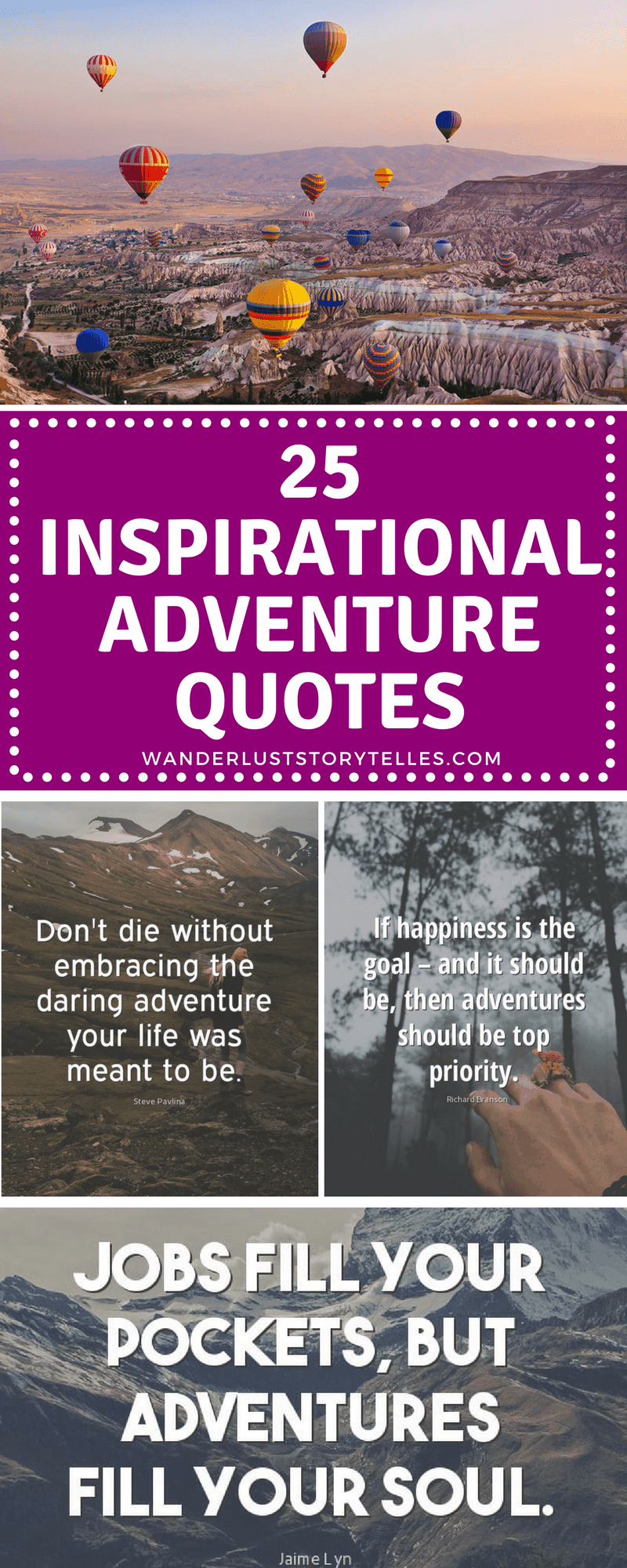 The Ultimate List Of 25 Inspirational Adventure Quotes, Click To See Them  All On Wanderluststorytellers