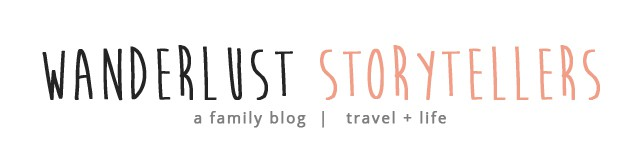 Wanderlust Storytellers | Family Travel Blog | Travel with Kids | Travel Tips